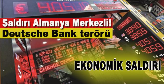 Saldırı Almanya merkezli; Deutsche Bank terörü