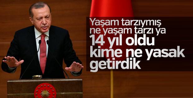 "Cumhurbaşkanı Erdoğan; ""Yaşam tarzıymış, ne yaşam tarzı ya!"""