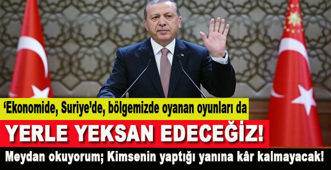 Erdoğan: Kimsenin yaptığı yanına kar kalmayacak