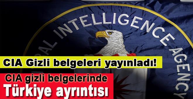 Yayınlanan CIA gizli belgelerinde Türkiye ayrıntısı!