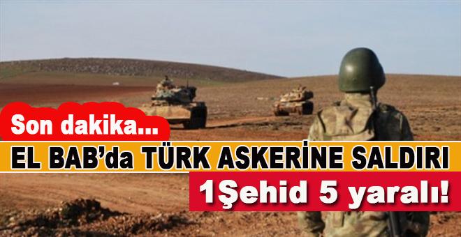 El Bab'da Türk askerine roketli saldırı: 1 şehit 5 yaralı