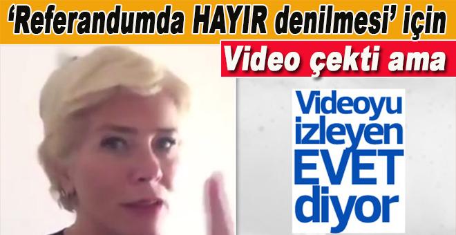 Referandumda 'Hayır' denilmesi için video çekti, ama izleyen herkes 'Evet' diyor!