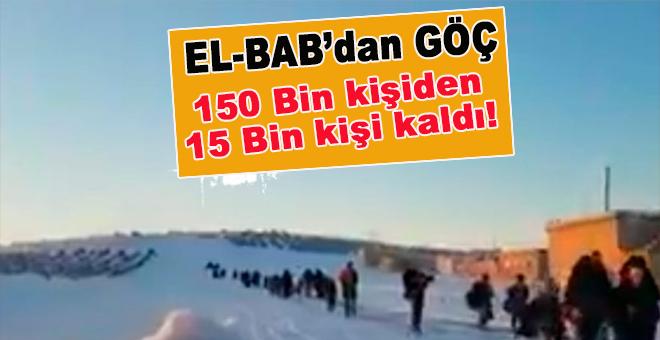 El Bab'dan göç devam ediyor, kent boşaldı!