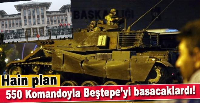550 komandoyla Beştepe'yi basacaktı!