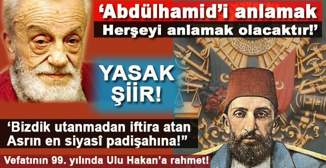 Vefatının 99. yılında Ulu Hakan Abdülhamid Han'a rahmet!