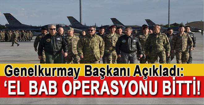 """Genelkurmay Başkanı Akar; """"Gözümüz aydın, El-Bab operasyonu bitti!"""""""