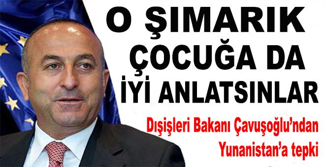 Çavuşoğlu'ndan Yunanistan'a  sert uyarı.