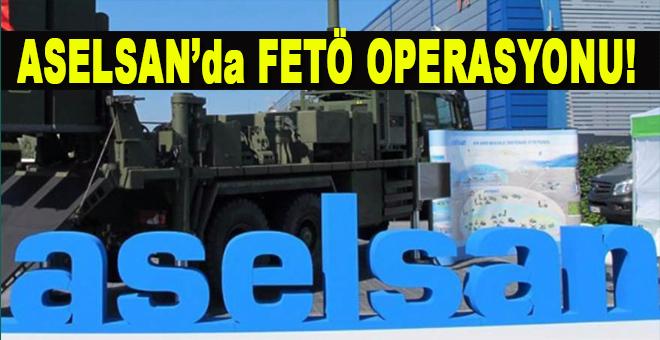 ASELSAN'a FETÖ operasyonu: 84 kişi hakkında gözaltı kararı