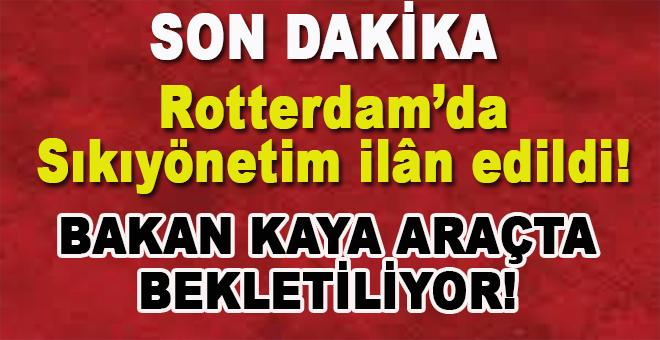 Son dakika: Rotterdam'da sıkıyönetim ilân edildi!