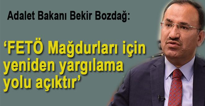 Adalet Bakanı Bozdağ: FETÖ mağdurları için yeniden yargılanmanın yolu açıktır