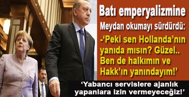 """Erdoğan """"Batı emperyalizmine"""" meydan okumayı sürdürdü; """"Yabancı servislere ajanlık yapanlara izin vermeyeceğiz!"""""""