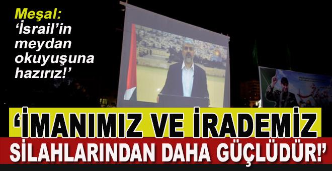 """Halid Meşal: """"İmanımız ve irademiz silahlarından daha güçlüdür!"""""""