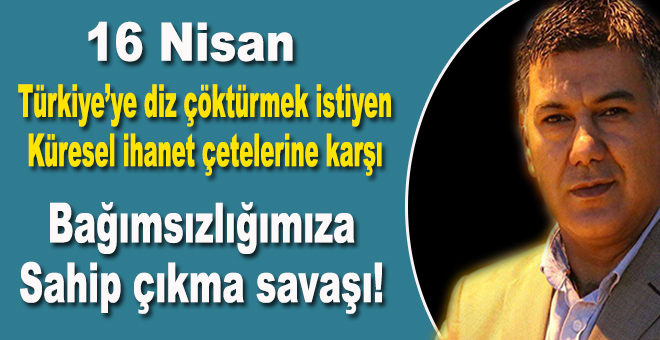 """Bu """"Türkiye'ye diz çöktürmek isteyenlerle, ülkesini ayağa kaldırmak isteyenlerin"""" savaşıdır!"""
