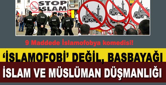 """""""İslamofobya değil; Basbayağı İslam ve Müslüman düşmanlığı!"""""""