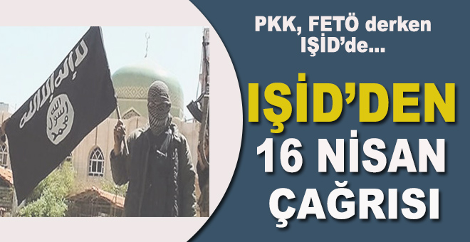 IŞİD'den 16 Nisan çağrısı