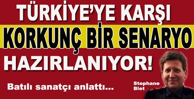 """""""Türkiye'ye karşı korkunç bir senaryo hazırlanıyor!"""""""