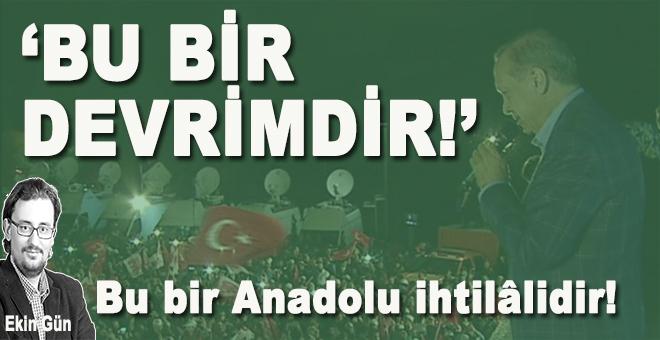 """Ekin Gün: """"Bu bir devrimdir! Bu bir Anadolu ihtilâlidir!"""""""