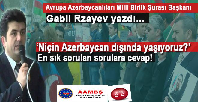 Gabil Rzayev yazdı; En sık sorulan sorulara cevap!