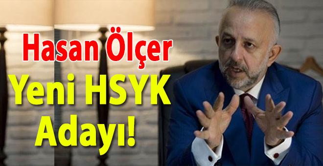 Hasan Ölçer yeni HSYK adayı!