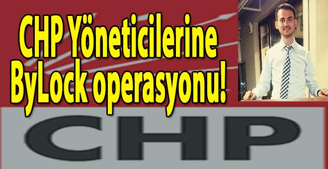 CHP yöneticilerine ByLock operasyonu