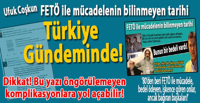 """""""FETÖ ile mücadelenin bilinmeyen tarihi"""" Türkiye gündeminde!"""