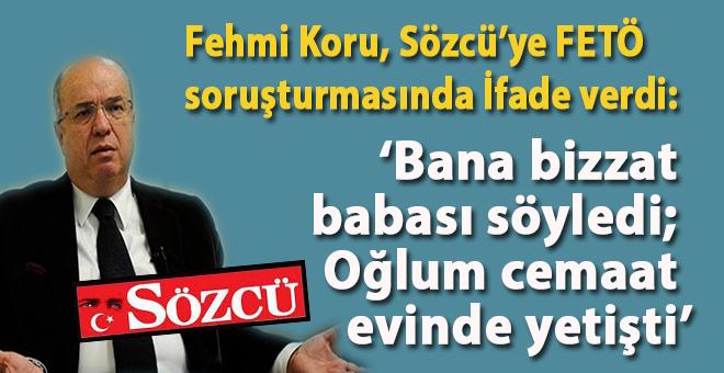 Fehmi Koru, Sözcü'ye yönelik FETÖ soruşturmasında tanık sıfatıyla savcıya ifade verdi.