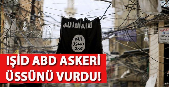 IŞİD, ABD askeri üssüne saldırı düzenledi