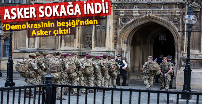 İngiltere'de asker sokağa indi!