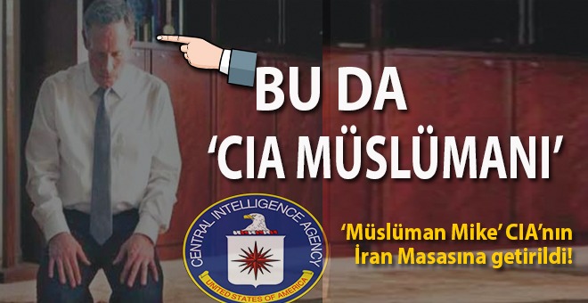 "Bu da ""CIA Müslümanı..."""