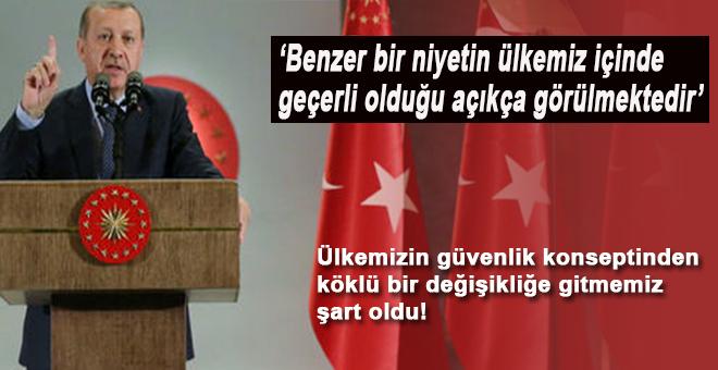"""Cumhurbaşkanı Erdoğan; """" Benzer bir niyetin ülkemiz için de geçerli olduğu açıkça görülmektedir"""""""