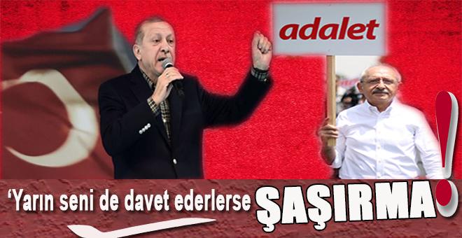 Erdoğan'dan Kılıçdaroğlu'na: Yarın seni de çağırırlarsa şaşırma!