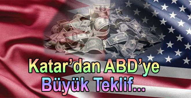 Katar'dan ABD'ye Büyük Teklif...