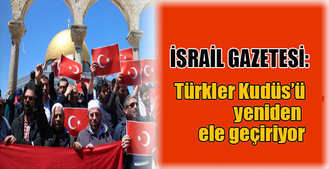 İsrail, Türkiye'nin Kudüs'ü desteklemesinden rahatsız!
