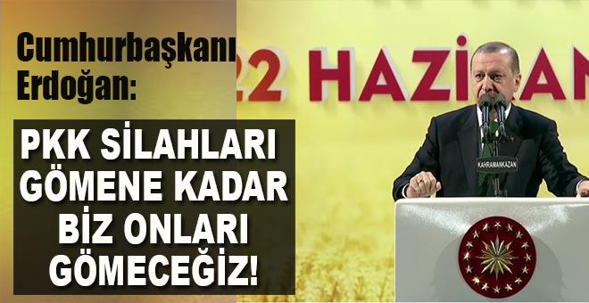 """Cumhurbaşkanı Erdoğan: """"Biz onları gömeceğiz!"""""""