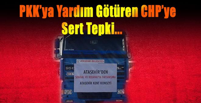 PKK'ya Yardım Götüren CHP'ye Sert Tepki...