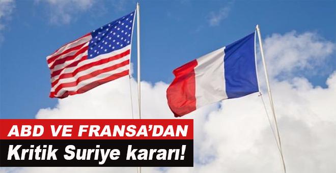 ABD ve Fransa'dan kritik Suriye kararı!