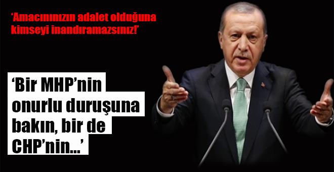 """Cumhurbaşkanı Erdoğan: Bir MHP'nin onurlu duruşana bakın bir de CHP'ye..."""""""