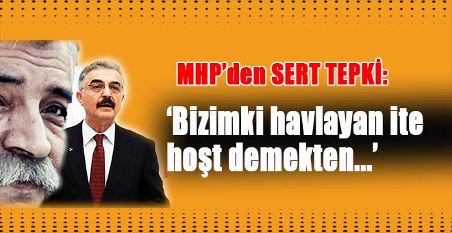 MHP'den hakarete sert tepki; Bizimki havlayan ite...