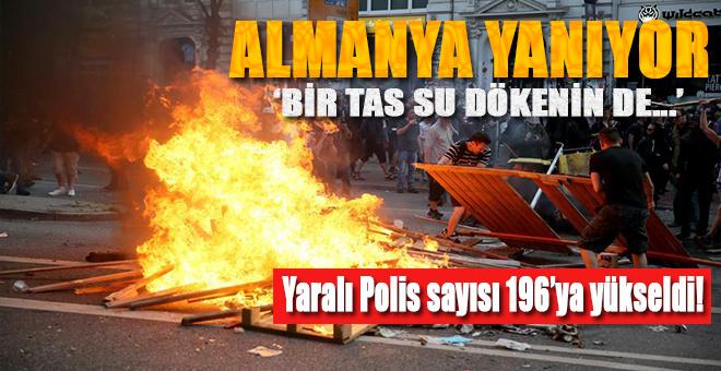 Almanya yanıyor; Yaralı polis sayısı 196'ya yükseldi!