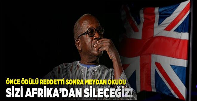 """İngiliz Kraliyet Ailes ödülünü reddetti ve gözlerinin içine bakarak meydan okudu; """"Sizi Afrika'dan sileceğiz!"""""""