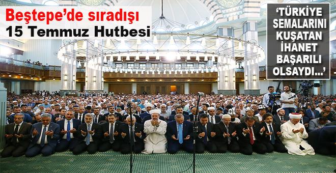 Beştepe'de sıradışı 15 Temmuz hutbesi!