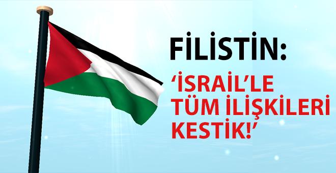 """""""İsrail'le tüm ilişkileri kestik!"""""""