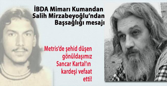 İbda Mimarı Salih Mirzabeyoğlu'ndan, şehid kardeşi için başsağlığı mesajı!