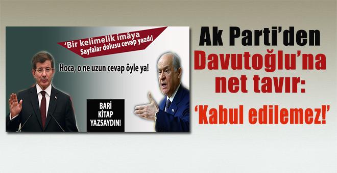 """Ak Parti'den Davutoğlu'na net tavır; """"Kabul edilemez bir durum!"""""""