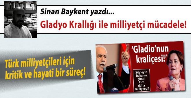 Sinan Baykent yazdı; Gladyo Krallığı'yla milliyetçi mücadele!