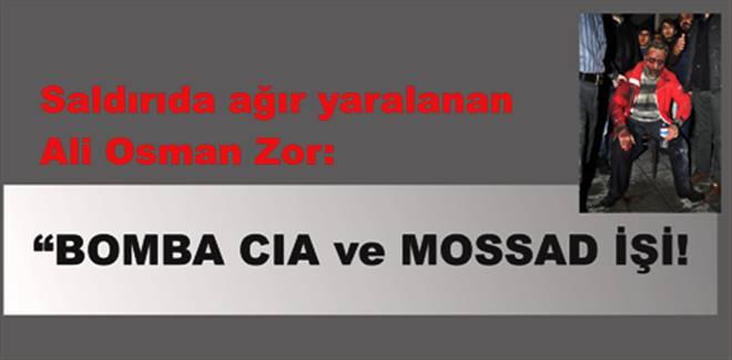 """Saldırı CIA ve MOSSAD işi"""