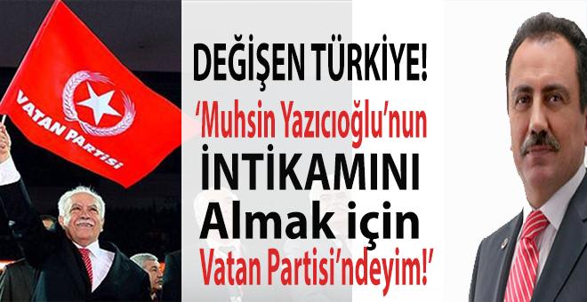 """""""Muhsin Yazıcıoğlu'nun intikamını almak için Vatan Partisi'ne katıldım!"""""""