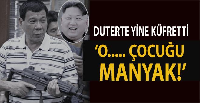 "Filipinler Devlet Başkanı Duter'te, Kim'e küfretti; ""O.... Çocuğu manyak!"""