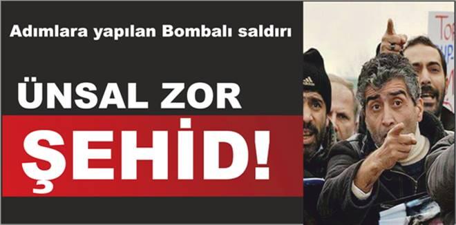 Ünsal Zor Şehid!