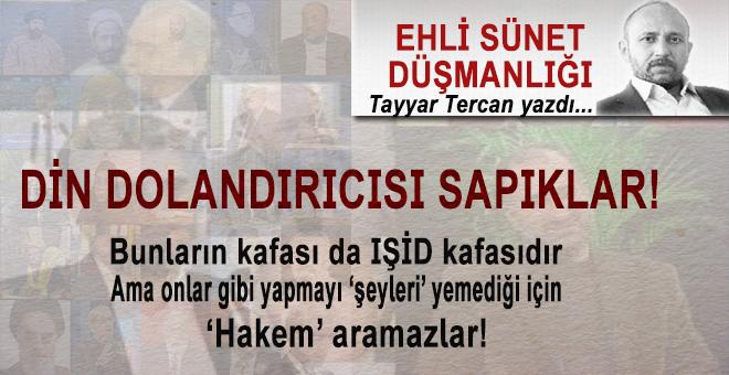 Tayyar Tercan yazdı; Ehl-i Sünnet Düşmanlığı!